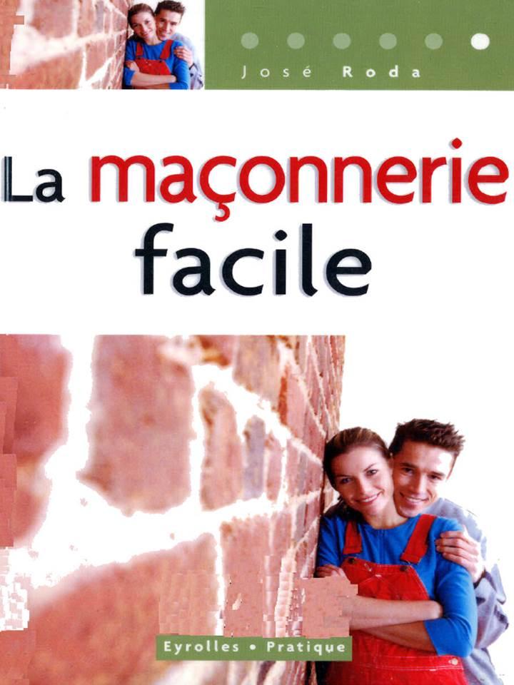 Bâtiment - Pratique - La maçonnerie facile - Eyrolles.
