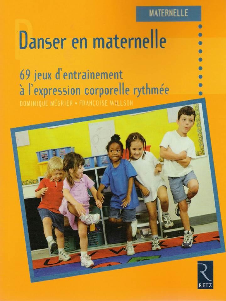 Danser en maternelle - 69 jeux d'entrainement à l'expression corporelle