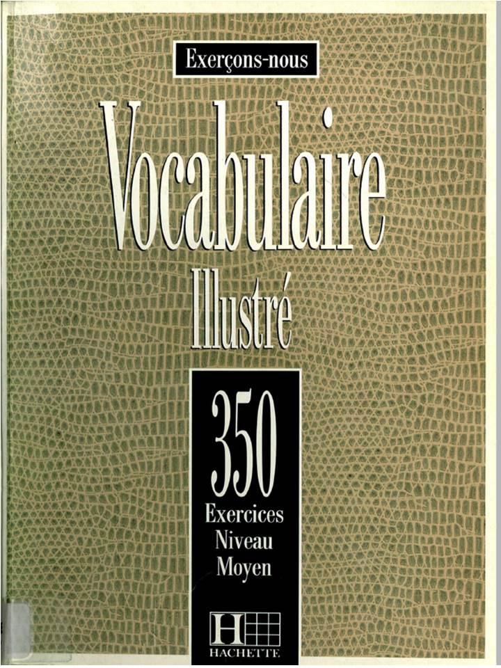 Vocabulaire illustré - 350 exercices et corrigés