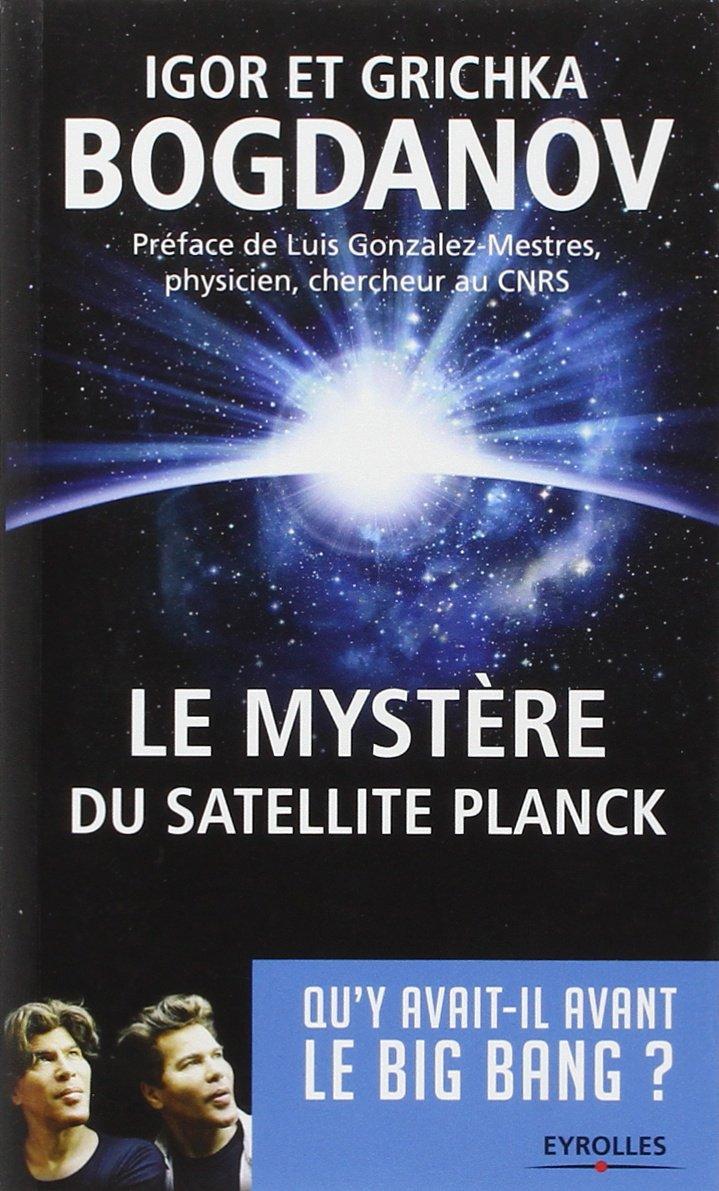 télécharger Le Mystere du Satellite Planck. Qu'y avait-il avant le Big Bang ?