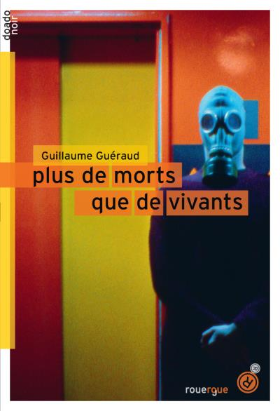 Plus de morts que de vivants - Guillaume Guéraud