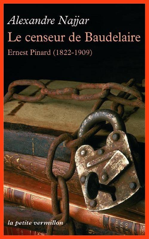 télécharger Alexandre Najjar - Le censeur de Baudelaire : Ernest Pinard