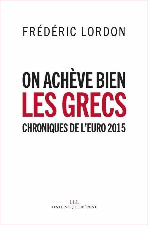 télécharger On achève bien les grecs - Chroniques de l'euro - Frédéric Lordon (2015)