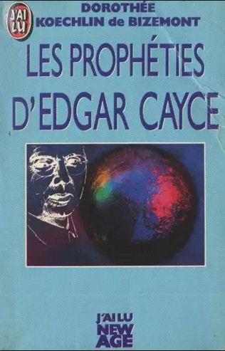 Les proph�ties d'Edgar Cayce - Doroth�e Koechlin de Bizemont