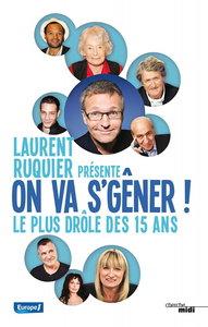 Laurent Ruquier On va s'g�ner ! : Le plus dr�le des 15 ans