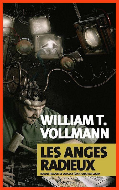 William T. Vollmann - Les anges radieux (2016)