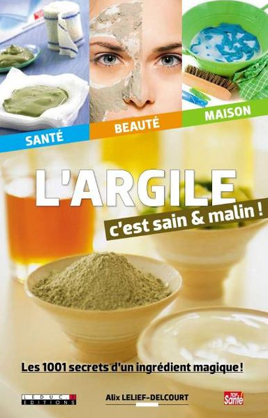L'argile c'est sain & malin - Alix Lefief-Delcourt