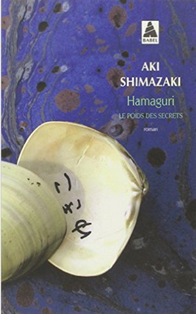 Le poids des secrets  Tome 2 : Hamaguri - Aki Shimazaki
