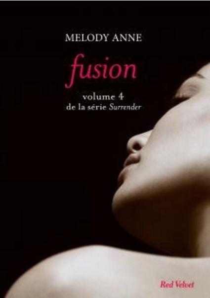 La Trilogie de Surrender - tome 4 : Fusion de Melody Ann
