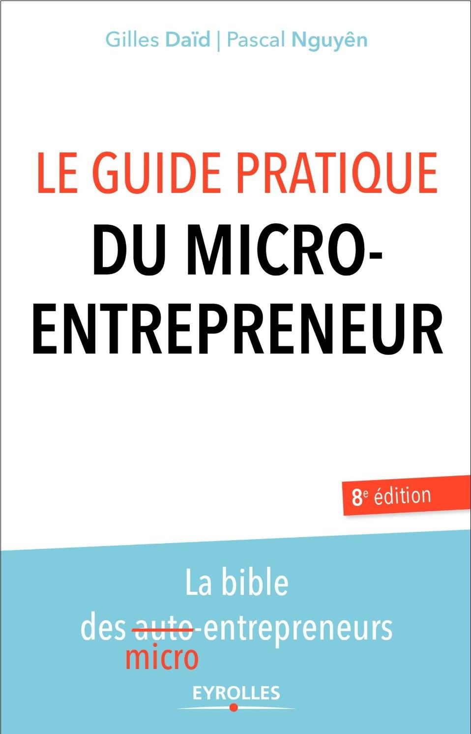 Le guide pratique du micro-entrepreneur (2016)