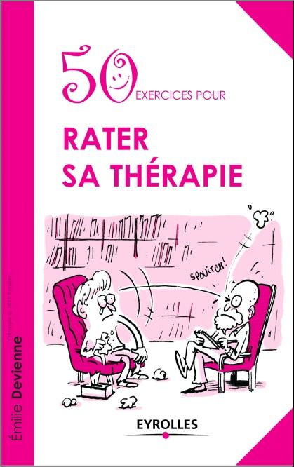 50 exercices pour rater sa thérapie
