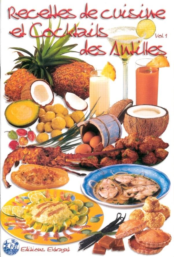Recettes de cuisine et cocktails des Antilles : Vol 1