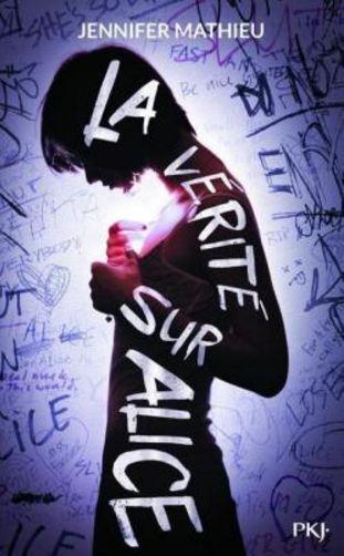 Jennifer Mathieu - La v�rit� sur Alice (2016)