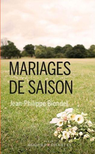 Jean-Philippe Blondel - Mariages de saison (2016)