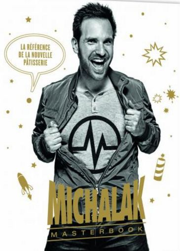 Michalak Masterbook La r�f�rence de la nouvelle patisserie