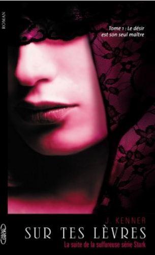 télécharger J Kenner - Stark International - Tome 1 - Sur tes lèvres