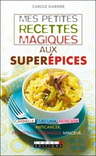 télécharger Mes petites recettes magiques aux superépices