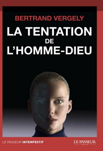 télécharger La tentation de l'homme-Dieu - Bertrand Vergely
