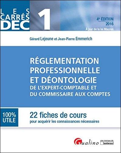 Réglementation professionnelle et déontologie de l'expert-comptable et du commissaire aux comptes 2016 - 22 fiches de cours pour acquérir les connaissances nécessaires