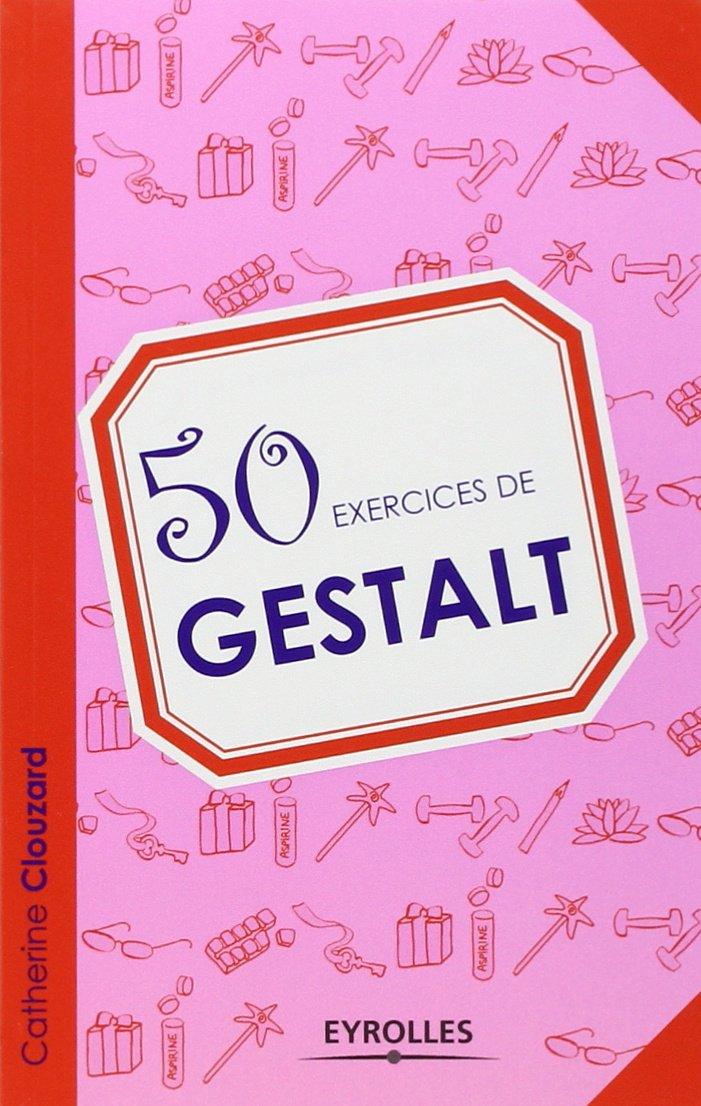 50 exercices de gestalt
