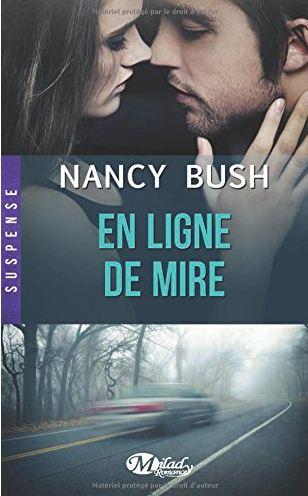 En Ligne de Mire - S�rie Nowhere (Tome1) de Nancy Bush
