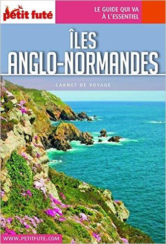 Petit Futé : Îles Anglo-Normandes 2016 Carnet (avec cartes, photos + avis des lecteurs)