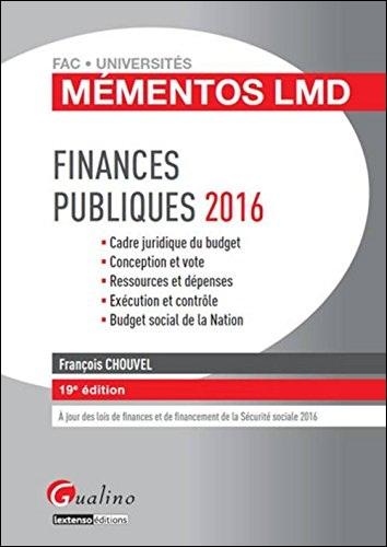 Mémentos LMD - Finances publiques 2016 - Cadre juridique du budget Conception et vote Ressources et dépenses Exécution et contrôle Budget social de la Nation