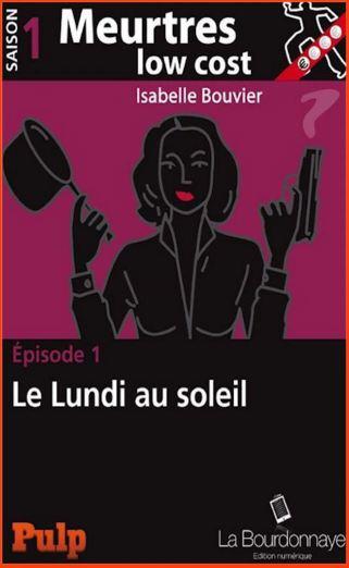 Isabelle Bouvier - Meurtres low cost - Saison 1 - �pisode 1 - Le lundi au soleil