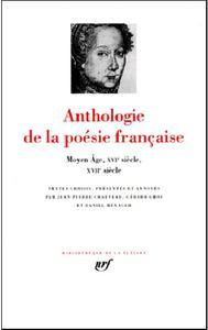 Anthologie de la poésie française, tome 1 : Du Moyen Âge au XVIIe siecle