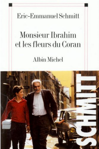 Eric-Emmanuel Schmitt - Mr Ibrahim et les fleurs du coran