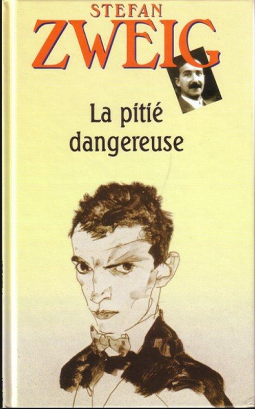 Stefan Zweig - La pitié dangereuse
