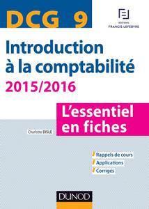 Charlotte Disle - DCG 9 - Introduction à la comptabilité 2015/2016 : L'essentiel en fiches - 6e éd.