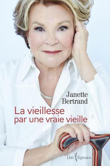 télécharger La Vieillesse par une vraie vieille de Janette Bertrand 2016