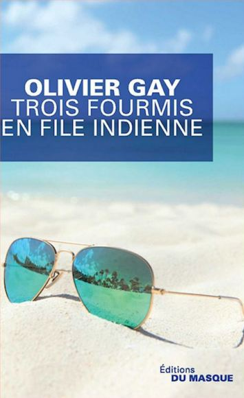 Olivier Gay (2015) - Trois fourmis en file indienne