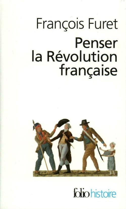 Penser la Révolution française - François Furet