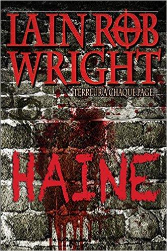 Haine Un Thriller - Iain Rob Wright (2016)