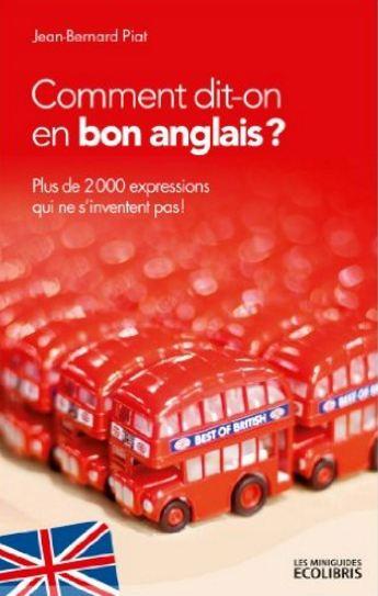 télécharger Comment Dit-On En Bon Anglais ? Plus De 2000 Expressions Qui Ne S'inventent Pas