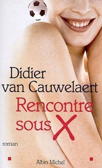 Didier Van Cauwelaert - Rencontre sous X