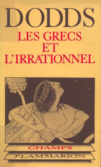 Les Grecs et l'irrationnel - E.R. Dodds