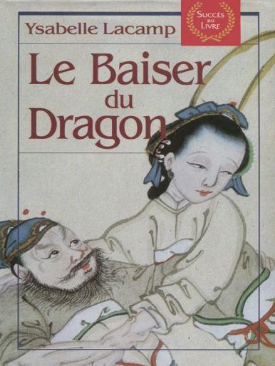 télécharger Le baiser du dragon - Ysabelle Lacamp