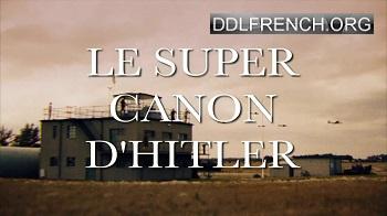Le super canon d'Hitler streaming tv replay