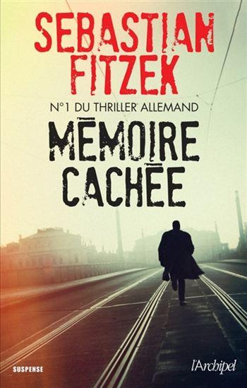 Mémoire cachée ? Sebastian Fitzek (2016)