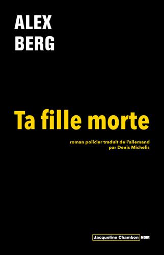 Ta Fille Morte (2016) - Berg Alex