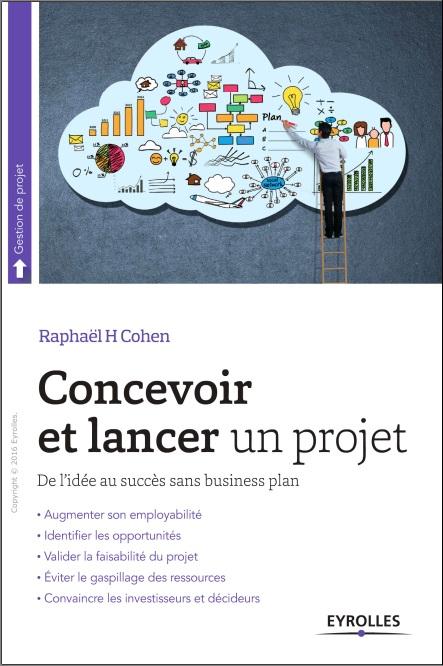 Concevoir et lancer un projet - De l'idée au succès sans business plan