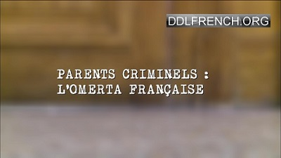 Parents criminels : l'omerta française HDTV
