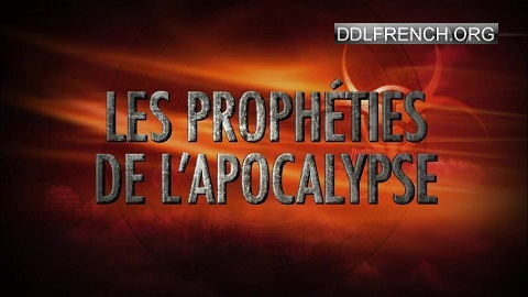 Les prophéties de l'apocalypse HDTV 720p streaming replay tv