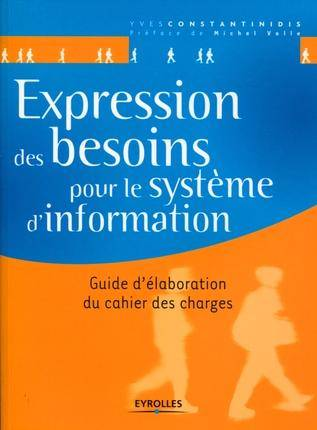 Expression des besoins pour le système d'information - Guide d'élaboration du cahier des charges