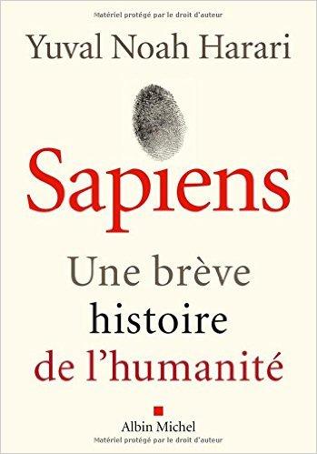 Sapiens Une breve histoire de l'Humanité - Yuval Noah Harari