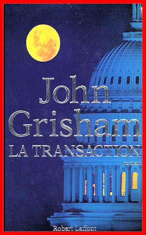 John Grisham (2015) - La transaction