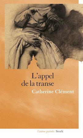 L'appel de la transe - Catherine Clement